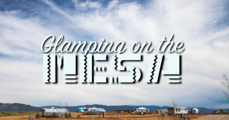 Glamping on the Mesa: Hotel Luna Mystica- Taos, NM