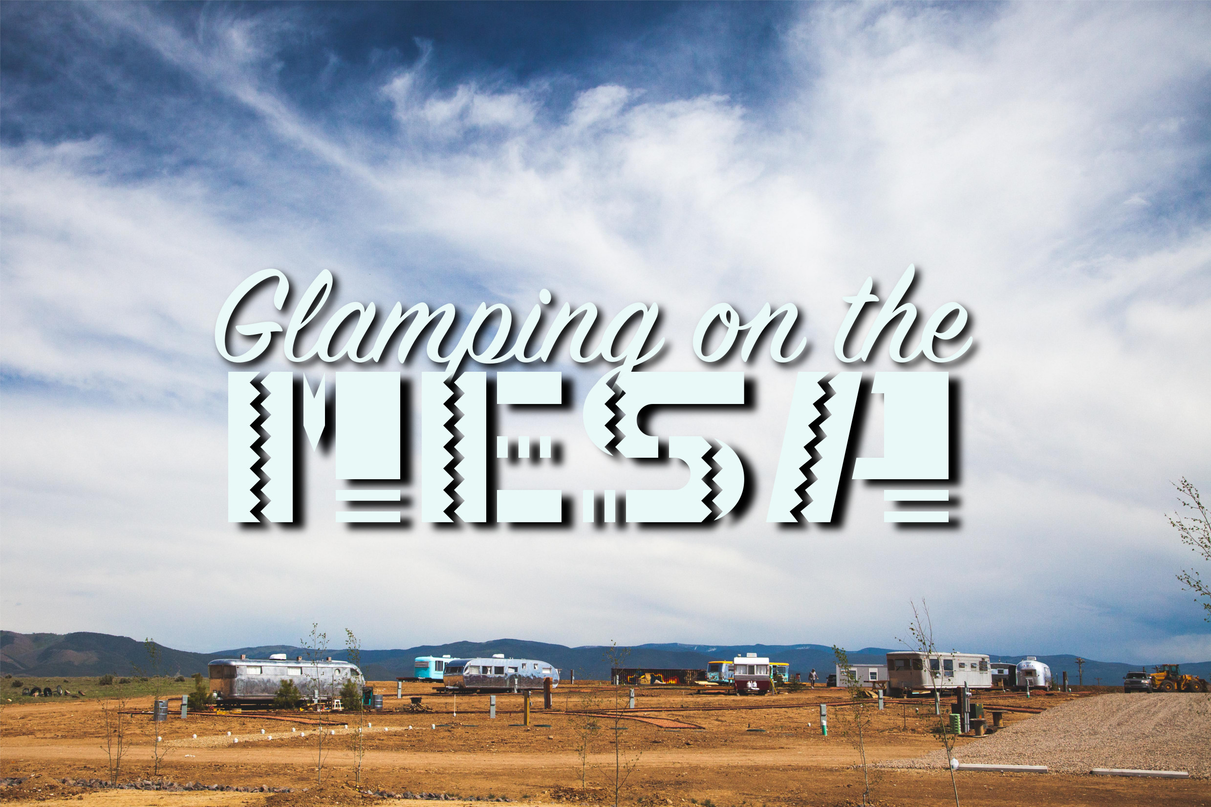 Glamping on the Mesa: Hotel Luna Mystica- Taos, NM