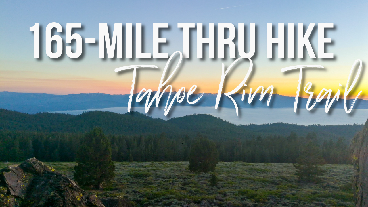 165-Mile Thru-Hike of the Tahoe Rim Trail/Route Planning/Gear Lists