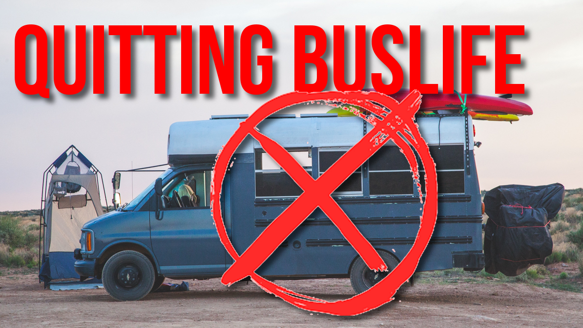 We are Quitting Buslife!