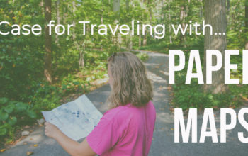 A Case for Traveling with a Paper Map