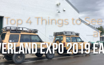Top 4 Things to See at Overland Expo 2019 EAST